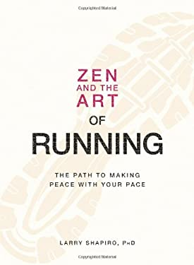 Zen and the Art of Running: The Path to Making Peace with Your Pace 9781598699609