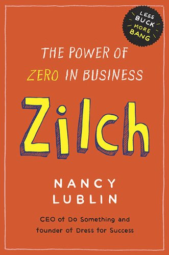 Zilch: The Power of Zero in Business 9781591843146