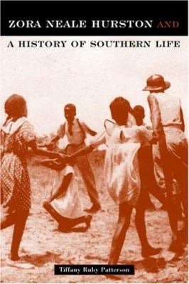 Zora Neale Hurston and a History of Southern Life 9781592132898