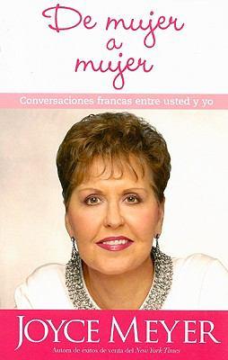 de Mujer A Mujer: Conversaciones Francas Entre Usted y Yo = Woman to Woman 9781599794334