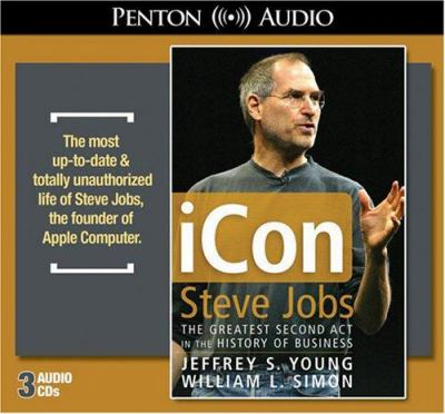 iCon Steve Jobs: The Greatest Second Act in the History of Business 9781591256021