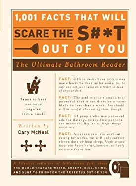 1,001 Facts That Will Scare the S#*t Out of You: The Ultimate Bathroom Reader 9781605506241