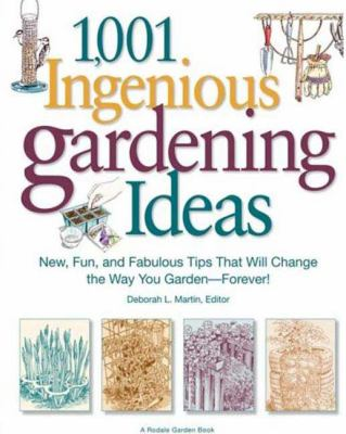 1,001 Ingenious Gardening Ideas 9781605298146