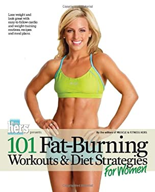 101 Fat-Burning Workouts & Diet Strategies for Women 9781600782060