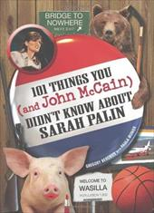 101 Things You and John McCain Didn't Know about Sarah Palin 7408454