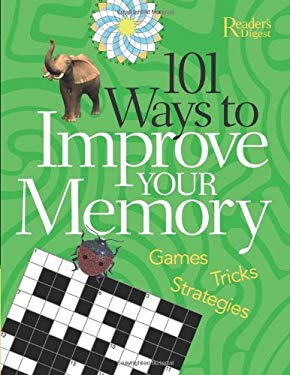 101 Ways to Improve Your Memory: Games, Tricks, and Strategies 9781606520192