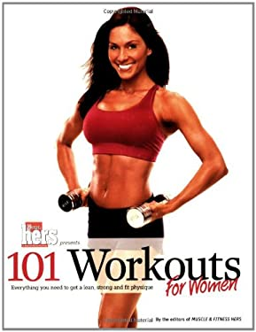 101 Workouts for Women: Everything You Need to Get a Lean, Strong and Fit Physique 9781600780233