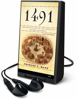 1491: New Revelations of the Americas Before Columbus [With Earbuds] 9781608127306