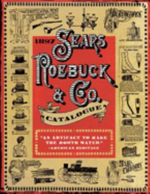 1897 Sears Roebuck & Co. Catalogue 9781602390638