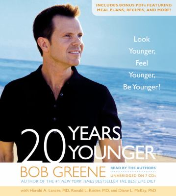20 Years Younger: Look Younger, Feel Younger, Be Younger! 9781609419813