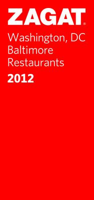 Zagat Washington, DC/Baltimore Restaurants 9781604784015