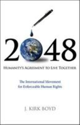 2048: Humanity's Agreement to Live Together 9781605093307