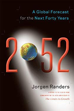 2052: A Global Forecast for the Next Forty Years 9781603584678