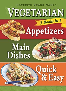Vegetarian Appetizers, Main Dishes, Quick & Easy