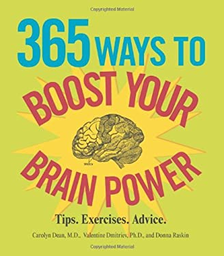 365 Ways to Boost Your Brain Power: Tips. Exercises. Advice. 9781605500607