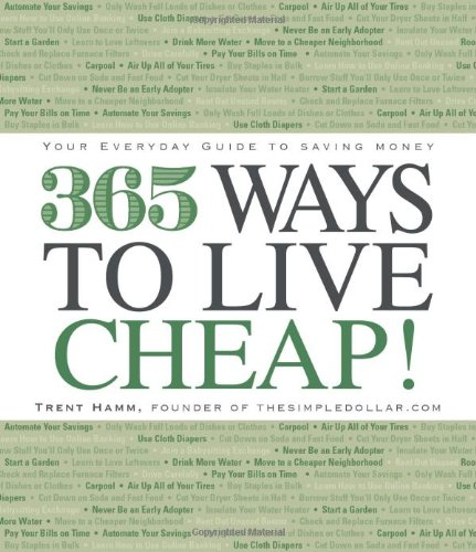 365 Ways to Live Cheap: Your Everyday Guide to Saving Money 9781605500423