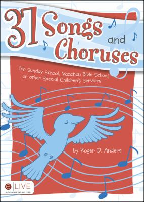 37 Songs and Choruses: For Sunday School, Vacation Bible School, or Special Children Services 9781607995890