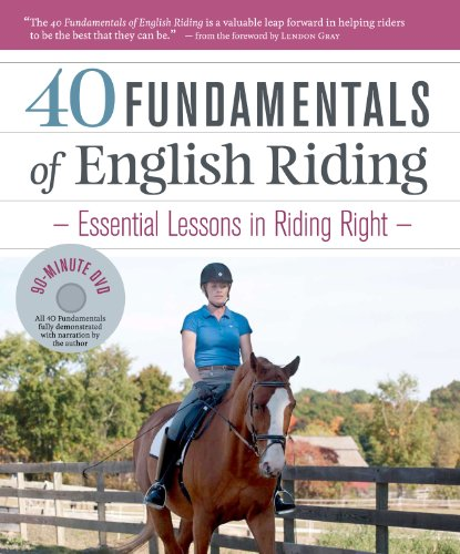 40 Fundamentals of English Riding: Essential Lessons in Riding Right [With DVD] 9781603427890