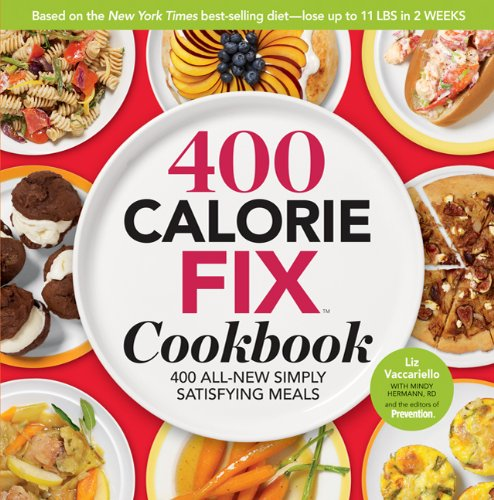 400 Calorie Fix Cookbook: 400 All-New, Simply Satisfying Meals 9781605293288