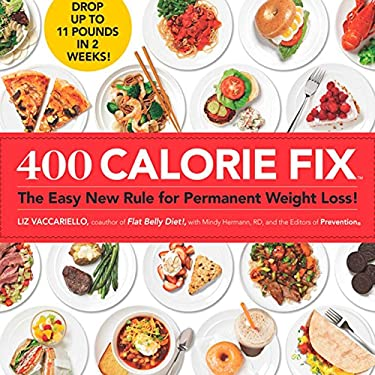 400 Calorie Fix: The Easy New Rule for Permanent Weight Loss! 9781605294940