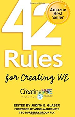 42 Rules for Creating We 42 Rules for Creating We: A Hands-On, Practical Approach to Organizational Developmenta Hands-On, Practical Approach to Organ 9781607730484