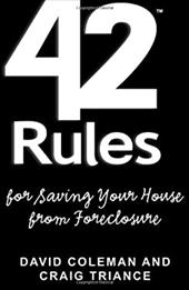 42 Rules for Saving Your House from Foreclosure: A Practical Guide to Avoiding Foreclosure, Navigating the Loan Modification Proce