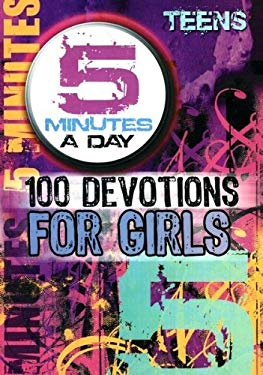 5 Minutes a Day: 100 Devotions for Girls, Teens 9781605871257