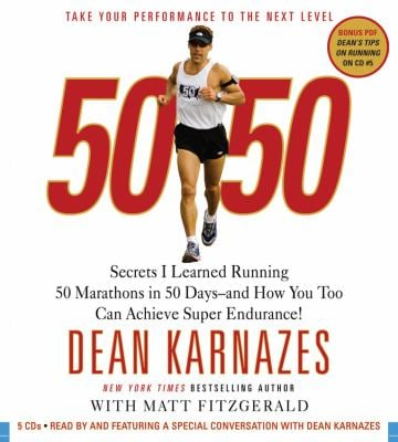 50/50: Secrets I Learned Running 50 Marathons in 50 Days-And How You Too Can Achieve Super Endurance! 9781600242748