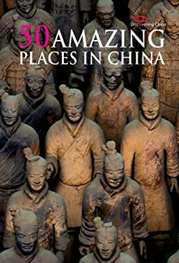 50 Amazing Places in China 9781602201224