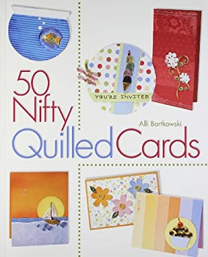 50 Nifty Quilled Cards 9781600592331