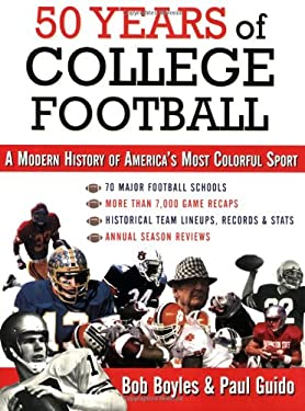 50 Years of College Football: A Modern History of America's Most Colorful Sport 9781602390904