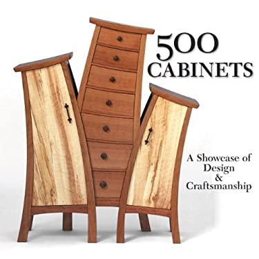 500 Cabinets: A Showcase of Design & Craftsmanship 9781600595752