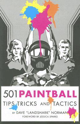501 Paintball Tips, Tricks, and Tactics 9781604627220
