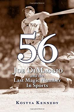 56: Joe Dimaggio and the Last Magic Number in Sports 9781603201773