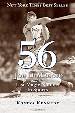 56: Joe Dimaggio and the Last Magic Number in Sports 9781603209137