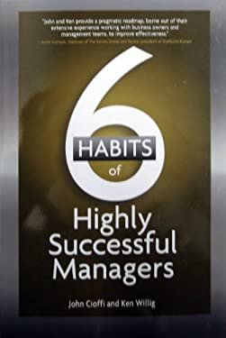 6 Habits of Highly Successful Managers 9781601631374