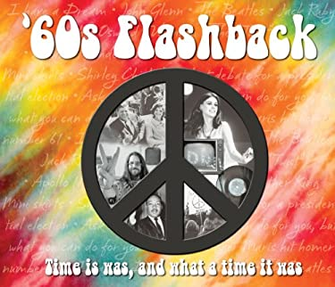 60s Flashback: Time It Was, and What a Time It Was - Willow Creek Press