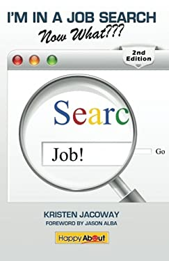 I'm in a Job Search--Now What (2nd Edition): Using Linkedin, Facebook, and Twitter as Part of Your Job Search Strategy