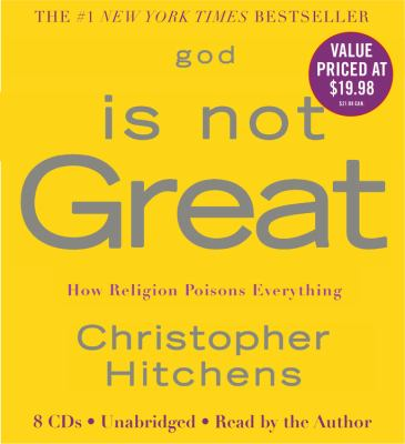 God Is Not Great: How Religion Poisons Everything 9781600240096