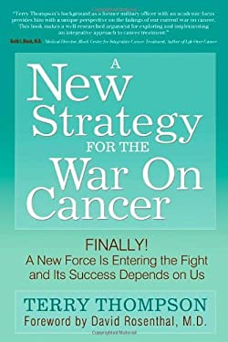 New Strategy for the War on Cancer: Finally! a New Force Is Entering the Fight and Its Success Depends on Us 9781600377778