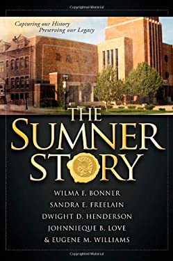 The Sumner Story: Capturing Our History Preserving Our Legacy 9781600377808