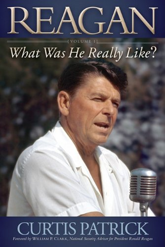 Reagan, Volume 1: What Was He Really Like? 9781600379093