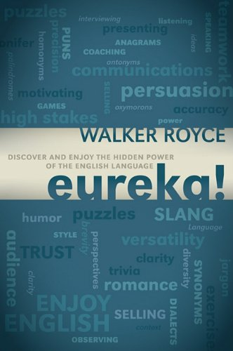 Eureka!: Discover and Enjoy the Hidden Power of the English Language 9781600379444