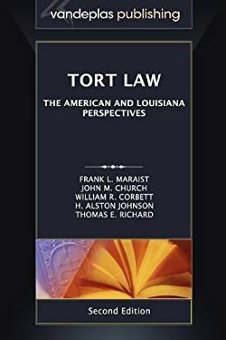 Tort Law: The American and Louisiana Perspectives, Second Edition 2012 9781600421648