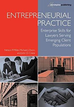 Entrepreneurial Practice: Enterprise Skills for Lawyers Serving Emerging Client Populations 9781600421730