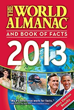 The World Almanac and Book of Facts 2013 9781600571626