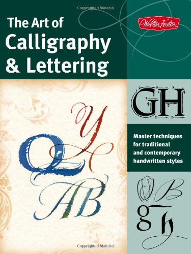 The Art of Calligraphy & Lettering 9781600582004