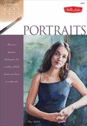 Watercolor Made Easy: Portraits: Discover Dynamic Techniques for Creating Lifelike Heads and Faces in Watercolor 16587318