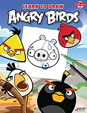 Learn to Draw Angry Birds: Learn to Draw All of Your Favorite Angry Birds and Those Bad Piggies! 9781600583063
