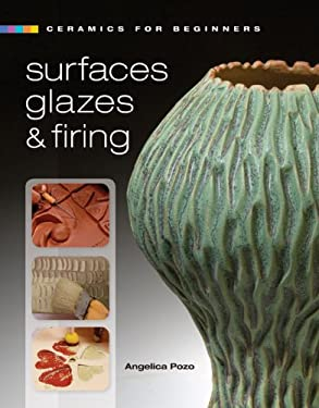 Surfaces, Glazes & Firing 9781600592454